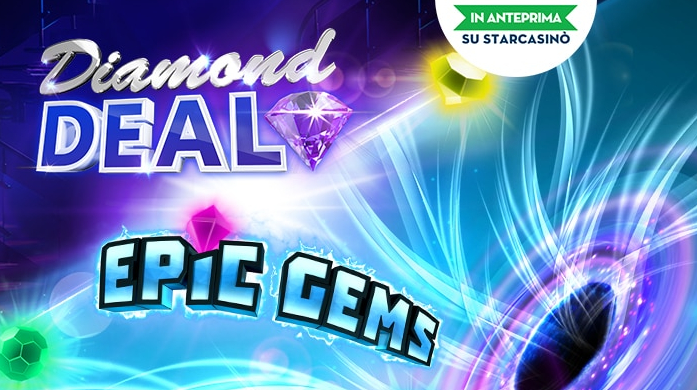StarCasinò Epic Gems e Diamond Deal